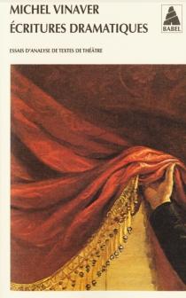Ecritures dramatiques : essais d'analyse de textes de théâtre -