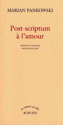 Post-scriptum à l'amour - MarianPankowski