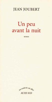 Un peu avant la nuit - JeanJoubert