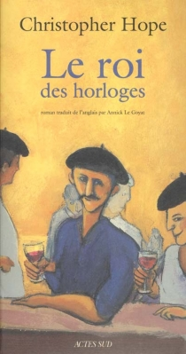 Le roi des horloges - Christopher Hope