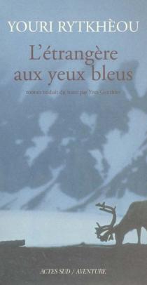 L'étrangère aux yeux bleus - Iouri SergeevitchRythkèou