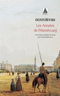 Les annales de Pétersbourg - Fedor MikhaïlovitchDostoïevski