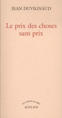 Le prix des choses sans prix - JeanDuvignaud