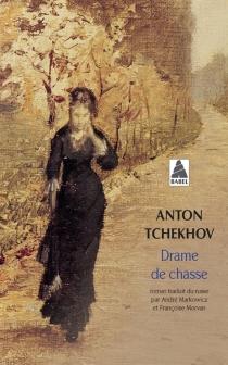 Drame de chasse - Anton PavlovitchTchekhov