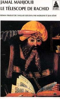 Le télescope de Rachid - JamalMahjoub