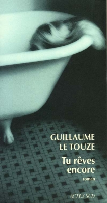 Tu rêves encore - GuillaumeLe Touze