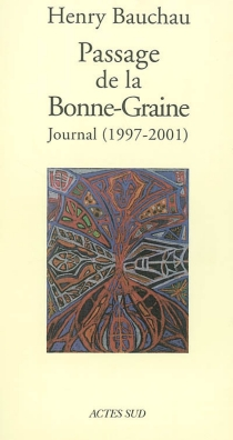 Passage de la Bonne-Graine : journal 1997-2001 - HenryBauchau