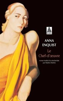 Le chef-d'oeuvre - AnnaEnquist