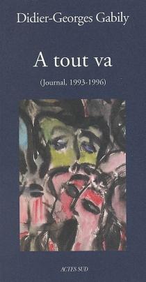 A tout va : journal, novembre 1993-août 1996 - Didier-GeorgesGabily
