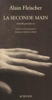 La seconde main - AlainFleischer