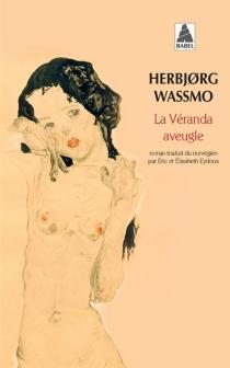 La véranda aveugle - HerbjorgWassmo