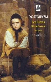 Les frères Karamazov - Fedor MikhaïlovitchDostoïevski