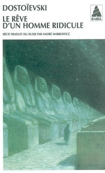 Le rêve d'un homme ridicule : un récit fantastique, Journal d'un écrivain, avril 1877, chapitre II - Fedor MikhaïlovitchDostoïevski