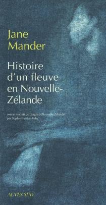 Histoire d'un fleuve en Nouvelle-Zélande - JaneMander