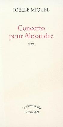 Concerto pour Alexandre - JoëlleMiquel