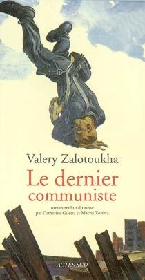 Le dernier communiste - ValeryZalotoukha