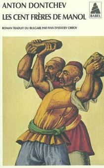 Les cent frères de Manol - Anton NikolovDontchev