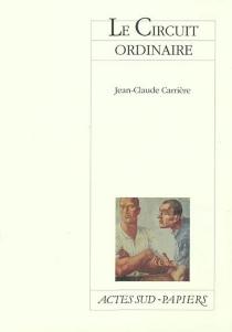 Le circuit ordinaire - Jean-ClaudeCarrière