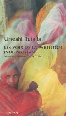 Les voix de la partition : Inde-Pakistan - UrvashiButalia
