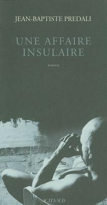Une affaire insulaire - Jean-BaptistePrédali