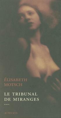 Le tribunal de miranges - ÉlisabethMotsch