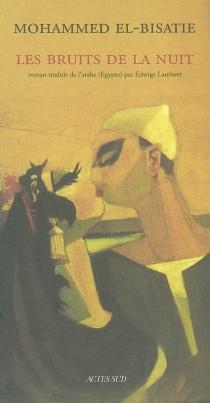 Les bruits de la nuit - Mohammed el-Bisatie