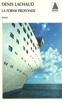 La forme profonde - DenisLachaud