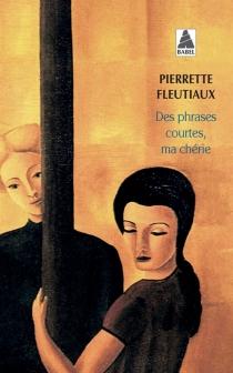 Des phrases courtes, ma chérie - PierretteFleutiaux