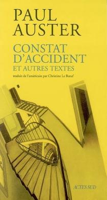Constat d'accident : et autres textes - PaulAuster