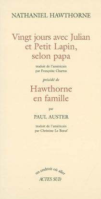 Vingt jours avec Julian et Petit lapin, selon papa| Précédé de Hawthorne en famille -