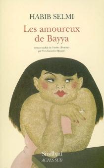 Les amoureux de Bayya - HabibSelmi