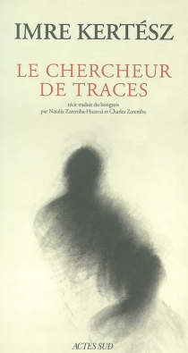 Le chercheur de traces - ImreKertész