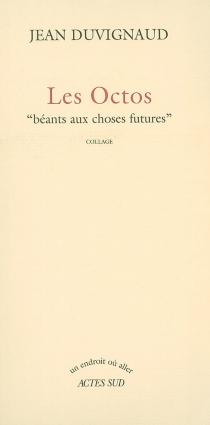 Les octos : Béants aux choses futures - JeanDuvignaud