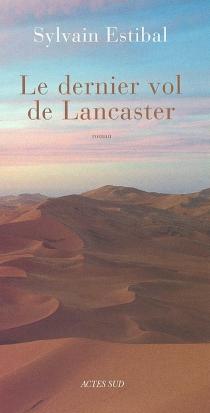 Le dernier vol de Lancaster - SylvainEstibal