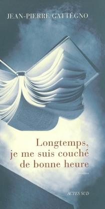 Longtemps, je me suis couché de bonne heure - Jean-PierreGattegno