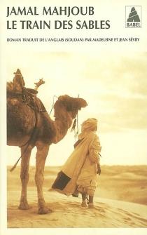 Le train des sables - JamalMahjoub