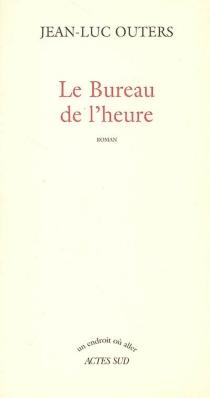 Le bureau de l'heure - Jean-LucOuters