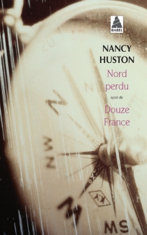 Nord perdu| Suivi de Douze France - Nancy Huston