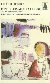 Le petit homme et la guerre : le voyage du petit Gandhi - EliasKhoury