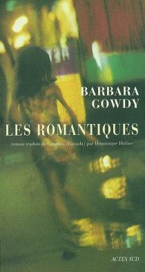 Les romantiques - BarbaraGowdy