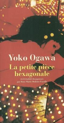 La petite pièce hexagonale - YôkoOgawa