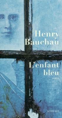 L'enfant bleu - HenryBauchau