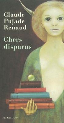 Chers disparus - ClaudePujade-Renaud