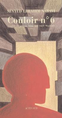 Couloir n° 6 : carnets de prison - Seyyed EbrahimNabavi