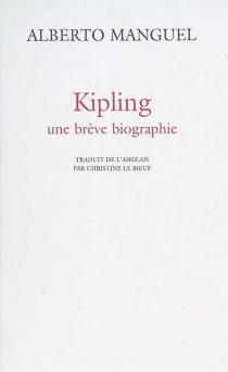 Kipling : une brève biographie - AlbertoManguel