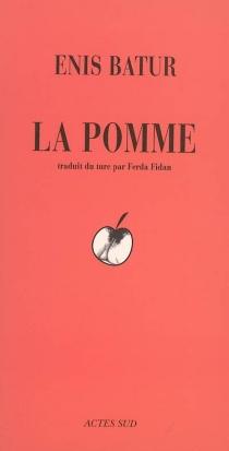 La pomme : une tentative de roman sur les techniques de tissage| Suivi de Il était une fois Guillaume Tell : histoire prétendument apocryphe - EnisBatur