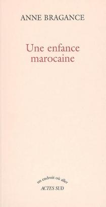 Une enfance marocaine - AnneBragance