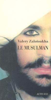 Le musulman - ValeryZalotoukha
