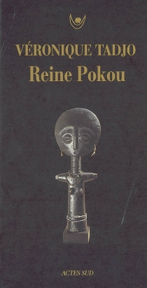 Reine Pokou : concerto pour un sacrifice - VéroniqueTadjo