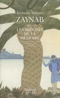 Zaynab ou Les brèches de la mémoire - AroussiaNallouti